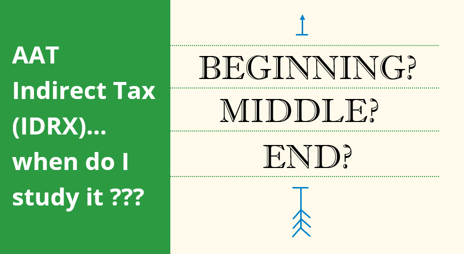 When to study Indirect Tax